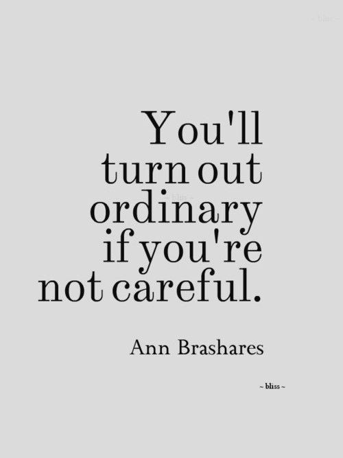 quote-ordinary-if-careful.jpg