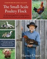 The Small-Scale Poultry Flock: An all-natural approach to raising chickens and other fowl for home a