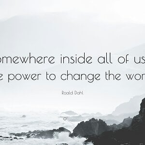9750-Roald-Dahl-Quote-Somewhere-inside-all-of-us-is-the-power-to-change.jpg