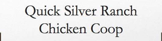 Quicksilver Ranch Chicken Coop